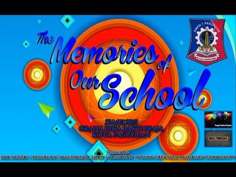 The Memories Of Our School (Video Dokumenter Siswa-Siswi SMK NEGERI 1 PASURUAN 2012-2015)