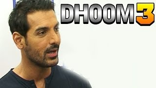 Dhoom 3 John Abraham Talks About The Movie Bollywood