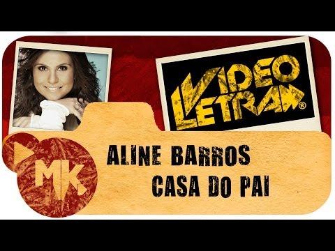 Aline Barros - Casa Do Pai - Vídeo da LETRA Oficial HD MK Music (VideoLETRA®)