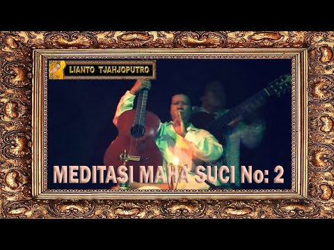 Meditasi Maha Suci No 2 Johannes Passion BWV 245 - Lianto Tjahjoputro