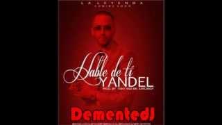 Yandel La Leyenda Hable De Ti Remix Dementedj 2013 Matando
