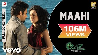 Maahi - Raaz Video Song