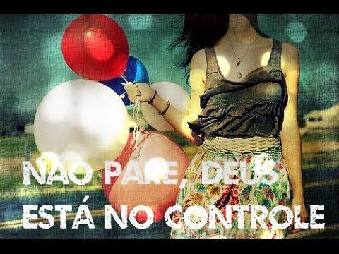 NÃO PARE, DEUS ESTÁ NO CONTROLE