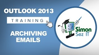 Microsoft Outlook 2013 Tutorial Archiving Your Email