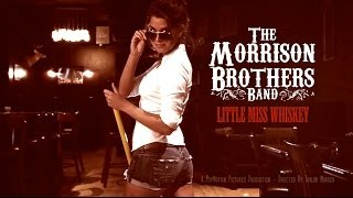 The Morrison Brothers Band - Little Miss Whiskey
