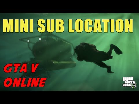 MINI SUB LOCATION IN GTA V ONLINE!!!