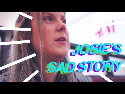 JOSIE'S SAD STORY