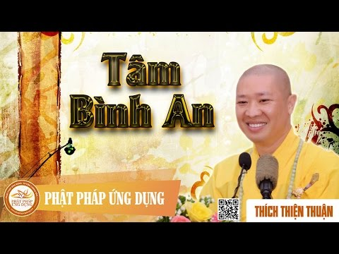 Tâm Bình An (KT07) - Thích Thiện Thuận