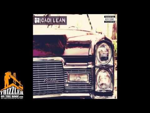 O2 ft. Erk Tha Jerk - Cadi Lean [Thizzler.com]