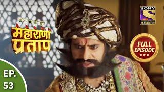 Bharat Ka Veer Putra Maharana Pratap Episode 53 23rd