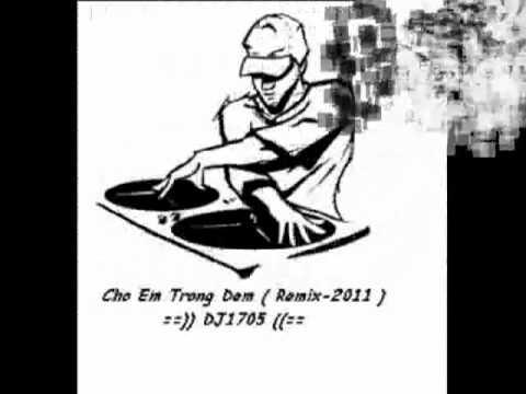 Cho Em Trong dem Remix.mp4