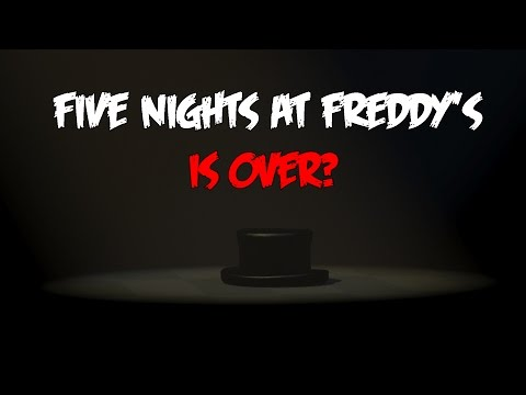 NEW IMAGE!-Five Nights At Freddy's SERIES IS OVER!?!