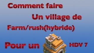 Comment Faire Un Village De Farm/rush Pour Hdv7 ?