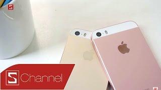 Schannel - So sánh iPhone SE vs iPhone 5S: Những điểm giống và khác nhau