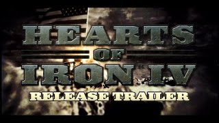 Hearts of Iron IV - Release Trailer