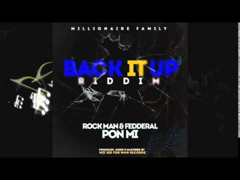 Rock man & Fedderal - Pon me #BackItUpRiddim [2014 Wizz Kid]
