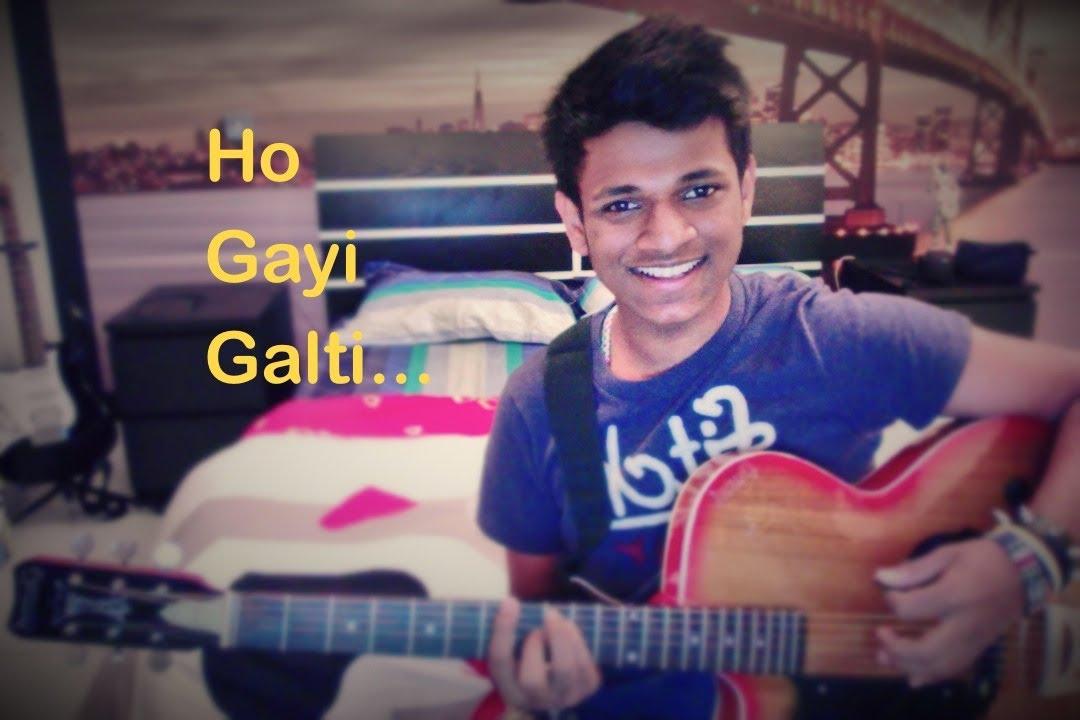 Ho Gayi Galti Mujhse Guitar Cover Shikhar Varshney - YouTube