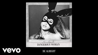 Ariana Grande - Be Alright (Audio)