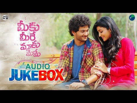 Meeku Meere Maaku Meeme Movie Songs