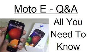 Moto E Frequently Asked Questions- All You Need To Know