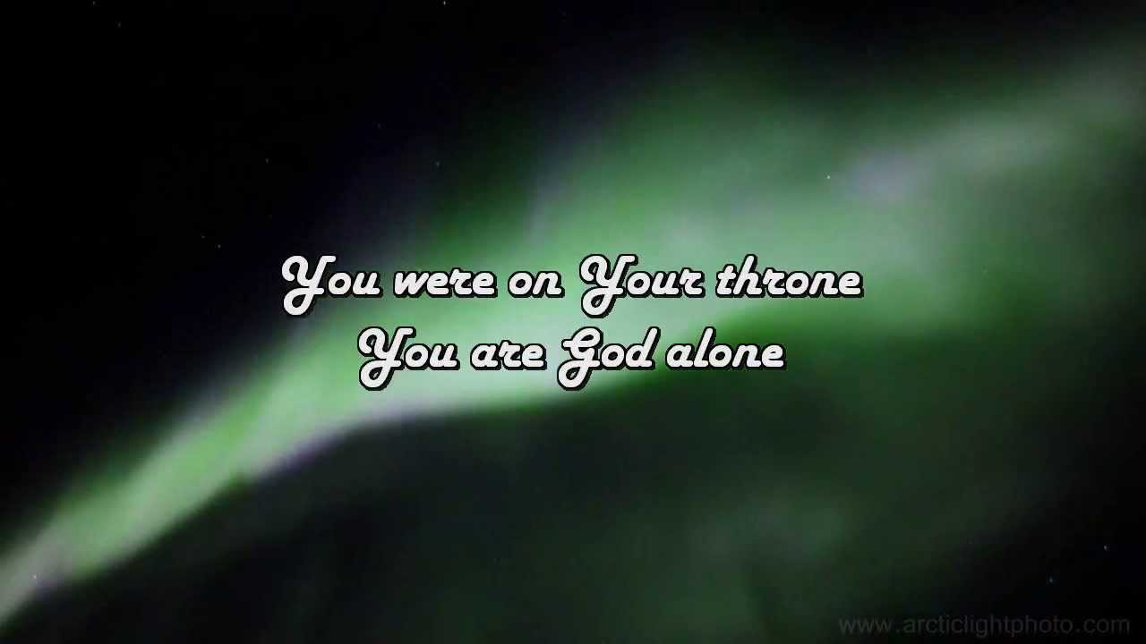You are god alone phillips craig and dean 2013 with lyrics