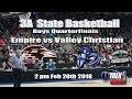 Empire vs Valley Christian 3A State Basketball Quarterfinals Full Game