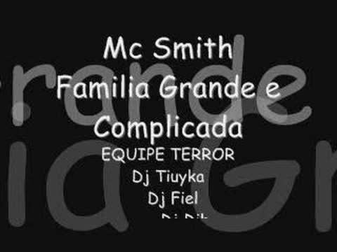 Mc Smith - Familia Grande e Complicada