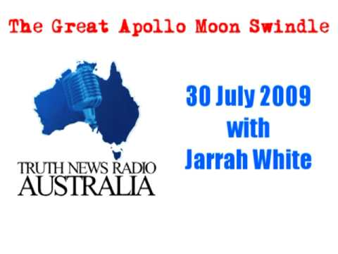The Great Apollo Moon Swindle | Truth News Radio Australia 30 July 2009 with Jarrah White. PART 1