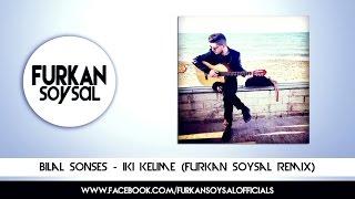Furkan Soysal & Bilal Sonses - İki Kelime