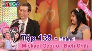 Hạnh phúc với anh chồng Tây cực kì yêu vợ | Mickeal - Bích Châu | VCS 139