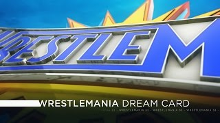 WWE Wrestlemania 33 - Dream Card