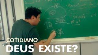 Cotidiano - Deus Existe?
