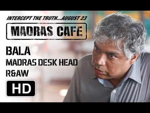 Making of Madras Cafe | Prakash Belawadi | Bala