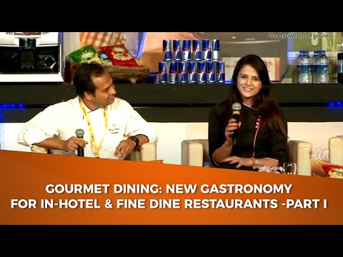 Gourmet Dining: New Gastronomy for In-Hotel & Fine Dine Restaurants -Part I