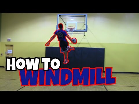 How To Slam Dunk: Windmill Dunk
