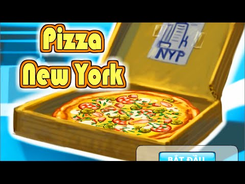Pizza New York [Game Nấu Ăn]