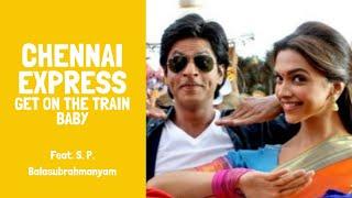 Chennai Express Chennai Express Full Song HD Get On The