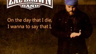 Zac Brown Band- Day That I Die W/Lyrics