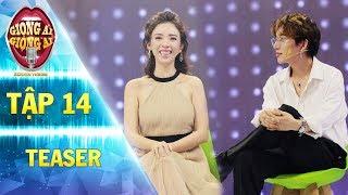 Giọng ải giọng ai 2   teaser tập 14:Thu Trang mừng rỡ khi Châu Đăng Khoa ví giống giáo viên mầm non