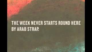 Arab Strap - The Weekend Never Starts Round Here (Full Album) view on youtube.com tube online.