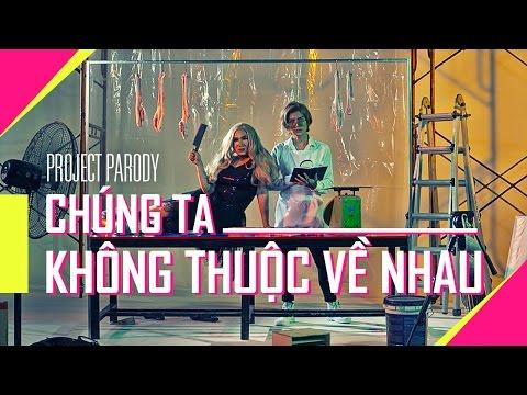 BB&BG : Chúng Ta Không Thuộc Về Nhau [Cover][Parody][Official]