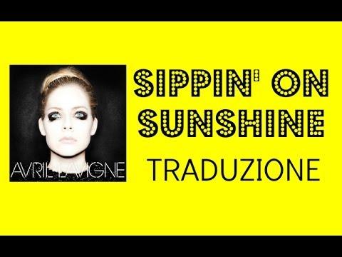 Avril Lavigne - Sippin' On Sunshine TRADUZIONE