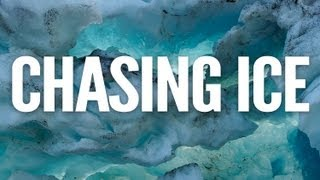Chasing Ice: Trailer