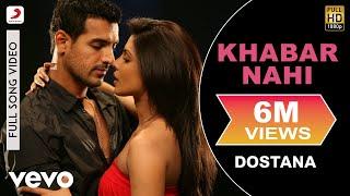 Khabar Nahi Video Song - Dostana