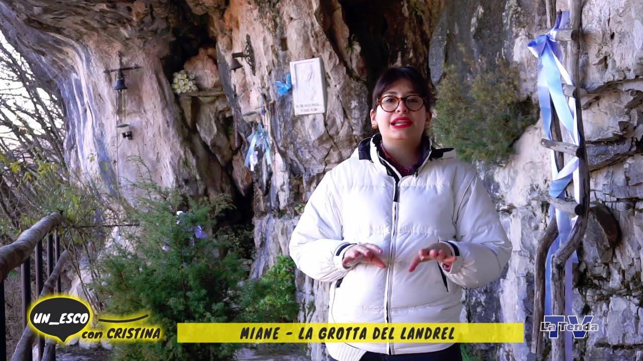 Un_esco con Cristina - Miane - La grotta del Landrel