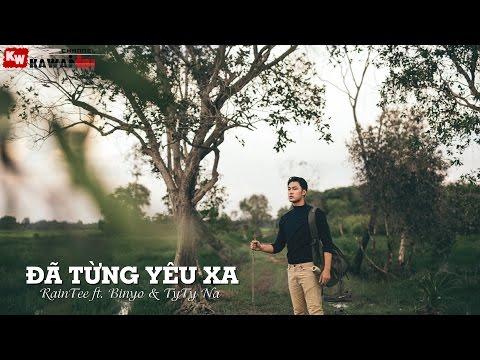 Đã Từng Yêu Xa - RainTee ft. Binyo & TyTy Na [ Video Lyrics ]