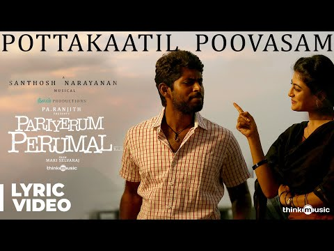 Pariyerum Perumal : Potta Kaatil Poovasam Song Lyrical Video