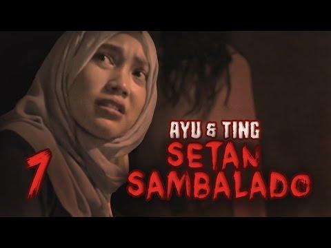 Ayu & Ting - Hantu Seram Setan Sambalado - Eps 7 - Paranormal experience indonesia