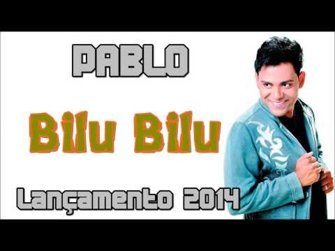 Bilu Bilu - Pablo do Arrocha - Lançamento 2014