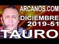 Video Horóscopo Semanal TAURO  del 15 al 21 Diciembre 2019 (Semana 2019-51) (Lectura del Tarot)